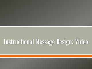 Instructional Message Design: Video