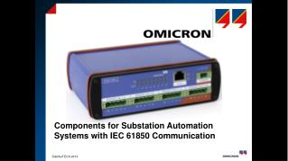 Components for Substation Automation Systems with IEC 61850 Communication