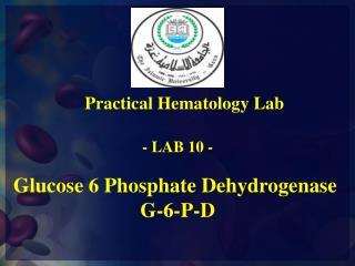 Glucose 6 Phosphate Dehydrogenase  G-6-P-D