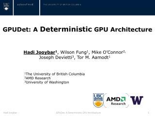 GPUDet: A  Deterministic  GPU Architecture