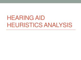 Hearing Aid Heuristics Analysis