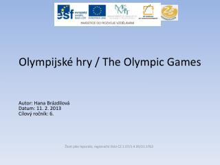 Olympijské hry /  The Olympic Games