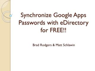 Synchronize Google Apps Passwords with  eDirectory  for FREE!!