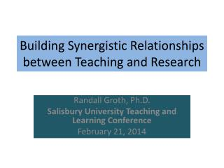 Building Synergistic Relationships between Teaching and Research