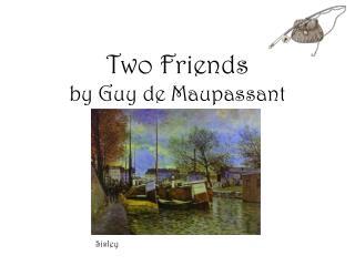 Two Friends by Guy de Maupassant