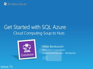 Get Started with SQL Azure Cloud Computing Soup to Nuts