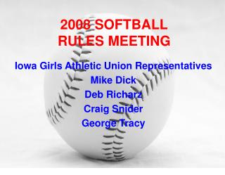 2008 SOFTBALL RULES MEETING