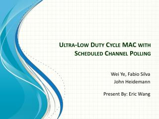 Ultra-Low Duty Cycle MAC with Scheduled Channel Polling