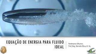 Equação de energia para fluido ideal