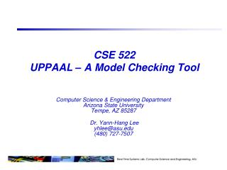 CSE 522 UPPAAL – A Model Checking Tool