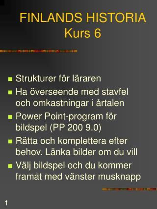 FINLANDS HISTORIA Kurs 6