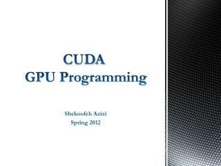 CUDA  GPU Programming