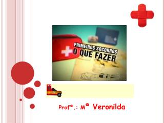 Profª .: M ª  Veronilda