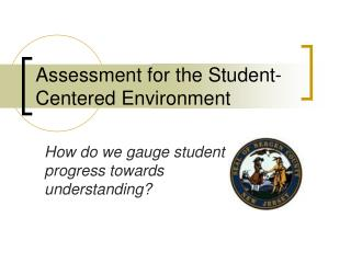 Assessment for the Student-Centered Environment