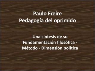 Paulo Freire  Pedagogía del oprimido