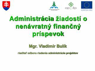 Administrácia žiadostí o nenávratný finančný príspevok