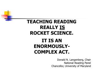 TEACHING READING  REALLY IS  ROCKET SCIENCE.