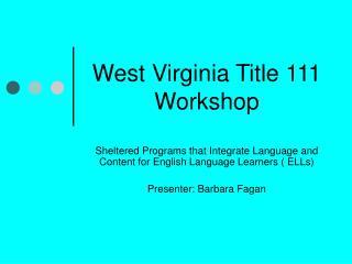 West Virginia Title 111 Workshop