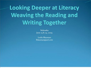 Looking Deeper at Literacy Weaving the Reading and Writing Together