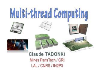 Claude TADONKI Mines ParisTech / CRI LAL / CNRS / IN2P3
