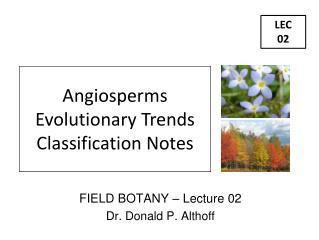 FIELD BOTANY – Lecture 02 Dr. Donald P. Althoff