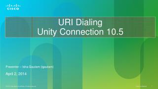 URI Dialing Unity Connection  10.5