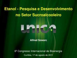 Etanol - Pesquisa e Desenvolvimento no Setor Sucroalcooleiro