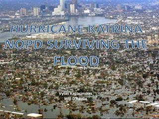 HURRICANE KATRINA NOPD SURVIVING THE FLOOD