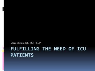 Fulfilling  the need of  icu  patients