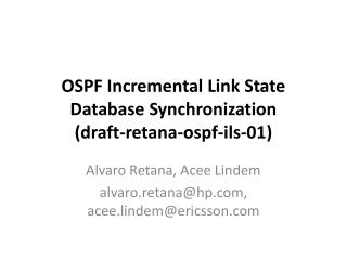 OSPF Incremental Link State Database Synchronization (draft-retana-ospf-ils-01)