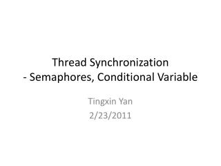 Thread Synchronization - Semaphores, Conditional Variable