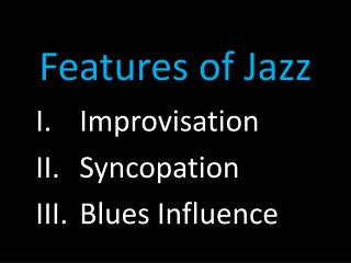 Features of Jazz