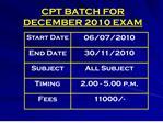 CPT BATCH FOR DECEMBER 2010 EXAM