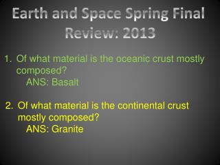 Earth and Space Spring Final  Review: 2013