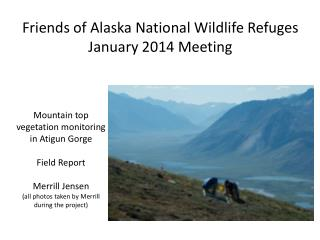Friends of Alaska National Wildlife Refuges January 2014 Meeting