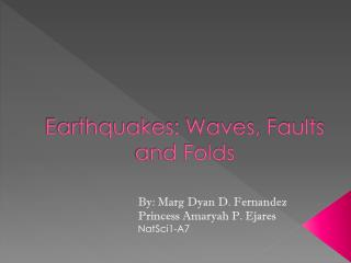 Earthquakes: Waves, Faults and Folds