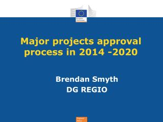 Major projects approval process in 2014 -2020