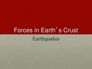 Forces in Earth ' s Crust
