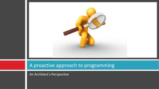 A proactive approach to programming