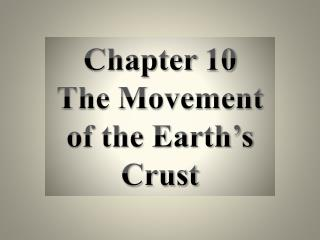 Chapter 10  The Movement of the Earth's Crust