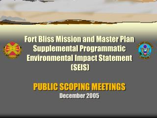 Fort Bliss Mission and Master Plan Supplemental Programmatic Environmental Impact Statement  SEIS  PUBLIC SCOPING MEETIN
