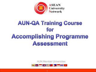 AUN-QA Training Course  for Accomplishing Programme Assessment