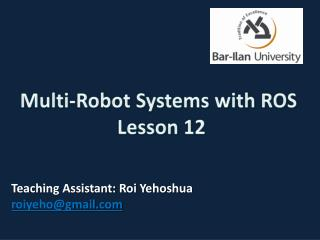 Multi-Robot Systems with ROS   Lesson  12