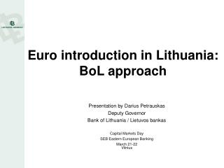 Euro introduction in Lithuania: BoL approach