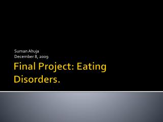 Final Project: Eating Disorders.