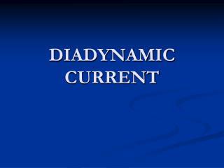 DIADYNAMIC CURRENT