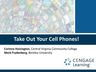 Take Out Your Cell Phones!
