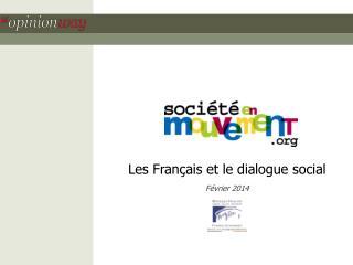 Les Français et le dialogue social Février 2014