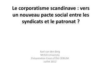 Le corporatisme scandinave: vers un nouveau pacte social entre les syndicats et le patronat?
