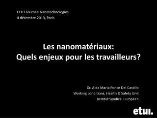 Les nanomatériaux:  Quels enjeux pour les travailleurs?
